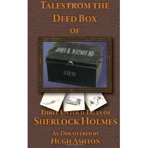 Three Untold Tales of Sherlock Holmes [Paperback]: Hugh Ashton: Books