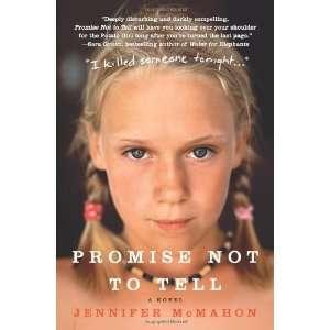 Promise Not to Tell A Novel [Paperback] Jennifer McMahon Books