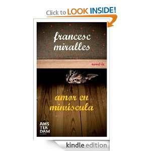 amor en minúscula (Amsterdam) (Catalan Edition): Francesc Miralles