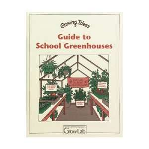 Guide to School Greenhouses (Growing Ideas Series