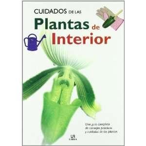 Cuidados de las plantas de interior/ The Care of Indoor Plants