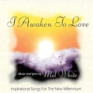 I Awaken To Love Inspirational Songs for the New