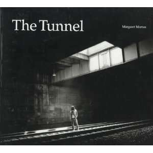The Tunnel The Underground Homeless of New York City (Architecture of