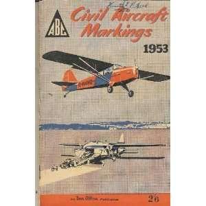Civil Aircraft Markings 1953 Taylor J W R Books