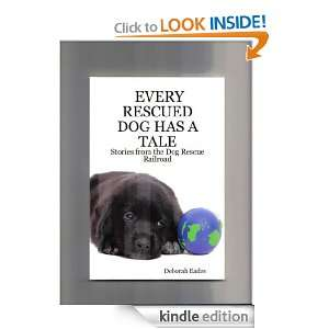 EVERY RESCUED DOG HAS A TALEStories from the Dog Rescue Railroad