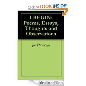 BEGIN Poems, Essays, Thoughts and Observations Joe Duvernay