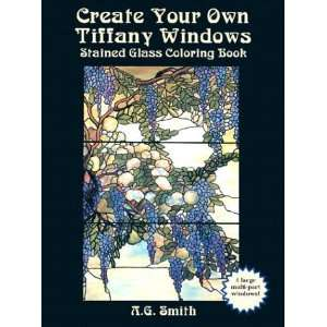 Create Your Own Tiffany Windows Stained Glass Coloring Book (Dover