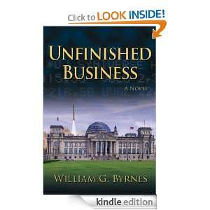 Unfinished Business William G. Byrnes  Kindle Store