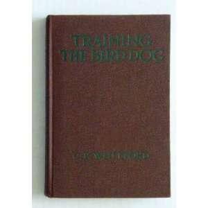 Training the bird dog, Caleb Bailey Whitford Books