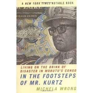 In the Footsteps of Mr. Kurtz: Living on the Brink of