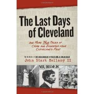 The Last Days of Cleveland And More True Tales of Crime