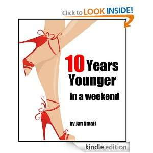 Ten Years Younger In A Weekend (Beauty And Fashion Secrets To Look
