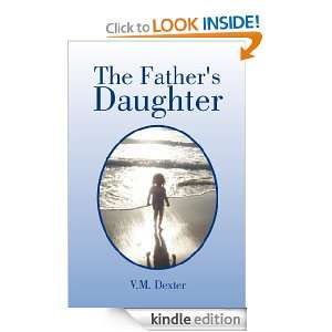 The Fathers Daughter: V.M. Dexter:  Kindle Store