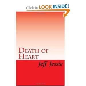 Death of Heart (9781449936976) Jeff Jessie Books