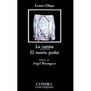 La Camisa; El Cuarto Poder (Colección Letras Hispánicas