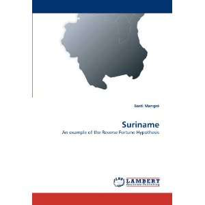 Suriname: An example of the Reverse Fortune Hypothesis