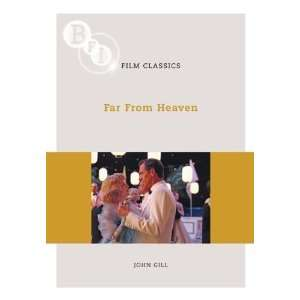 Far From Heaven (BFI Film Classics) [Paperback]: John Gill