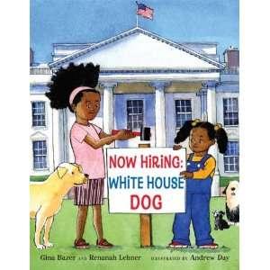 Now Hiring White House Dog (9780802784865) Gina Bazer