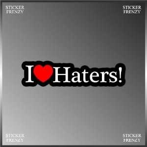 I Love Heart Haters Vinyl Decal Bumper Sticker 2 X 7