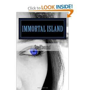 Immortal Island: Spellbound (9781453780008): S L Ross