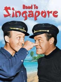 Road to Singapore Bob Hope, Bing Crosby, Dorothy Lamour