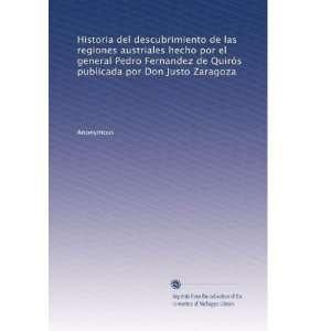 Pedro Fernandez de Quirós publicada por Don Justo Zaragoza (Spanish