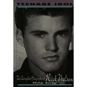 Complete Biography of Rick Nelson (9781562829698): Philip Bashe: Books