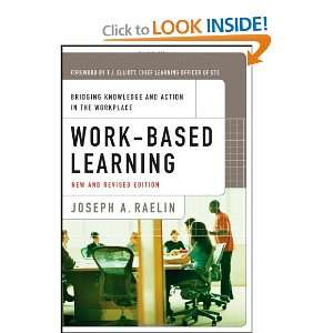 : Work Based Learning: Bridging Knowledge and Action in the Workplace